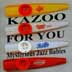 KAZOO FOR YOU